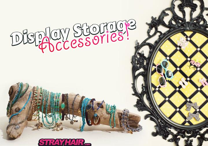 accessories display storage on strayhair