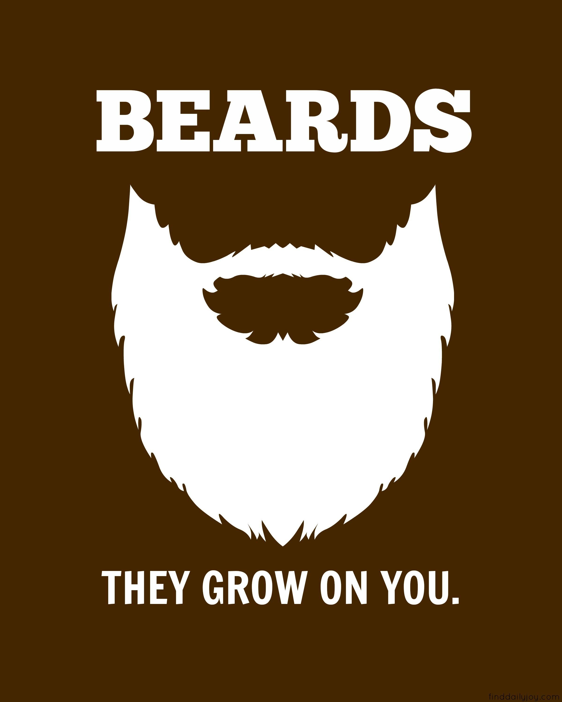 beards they grow on you - fun beard poster