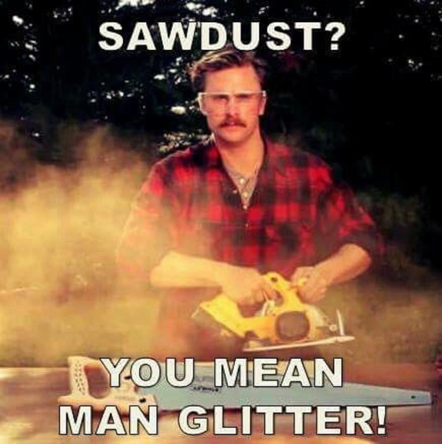 Sawdust, aka Man Glitter